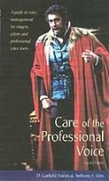 Care of the professional Voice: A Guide to Voice management for Singers and Actors Book